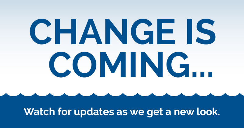 Change is Coming - Watch for updates as we get a new look.