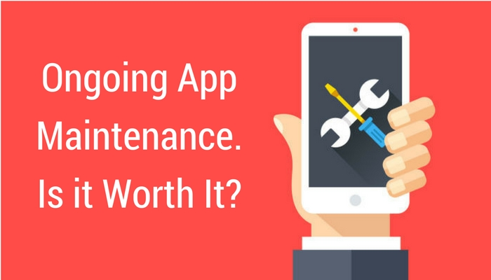 Ongoing App Maintenance. Is it Worth It?
